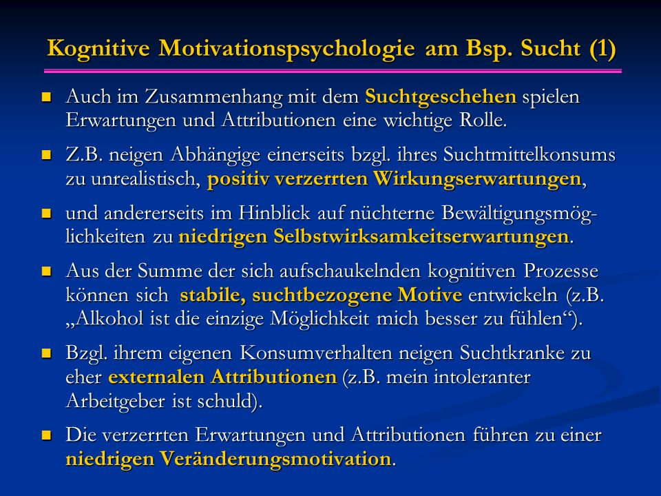 Kognitive Motivationspsychologie am Bsp. Sucht (1)