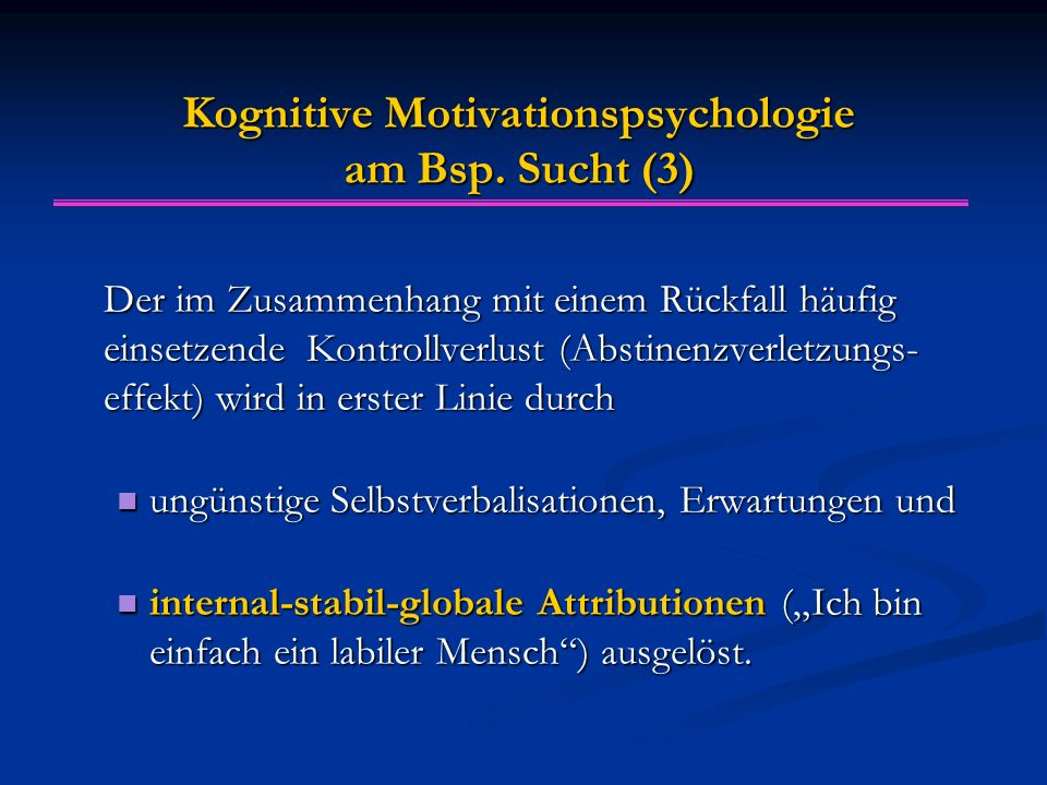 Kognitive Motivationspsychologie am Bsp. Sucht (3)