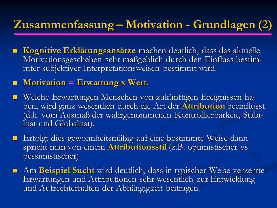 Zusammenfassung – Motivation - Grundlagen (2)
