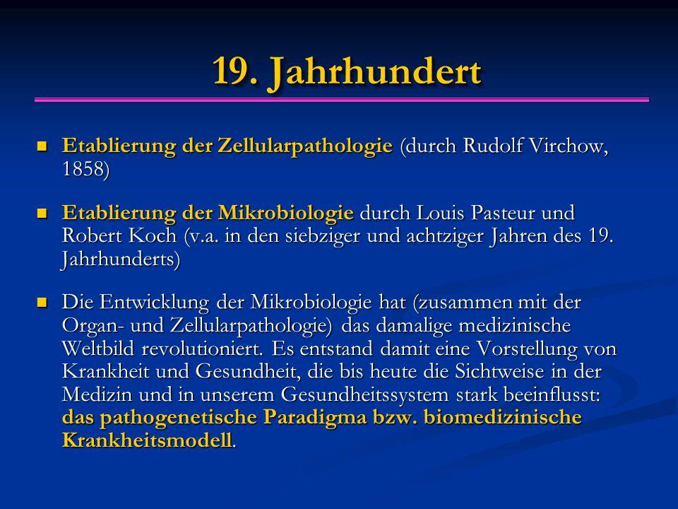 19. Jahrhundert Etablierung der Zellularpathologie (durch Rudolf Virchow, 1858)