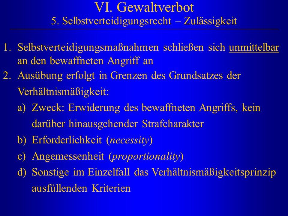 VI. Gewaltverbot 5. Selbstverteidigungsrecht – Zulässigkeit