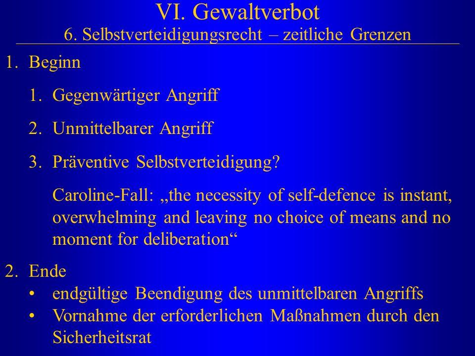 VI. Gewaltverbot 6. Selbstverteidigungsrecht – zeitliche Grenzen
