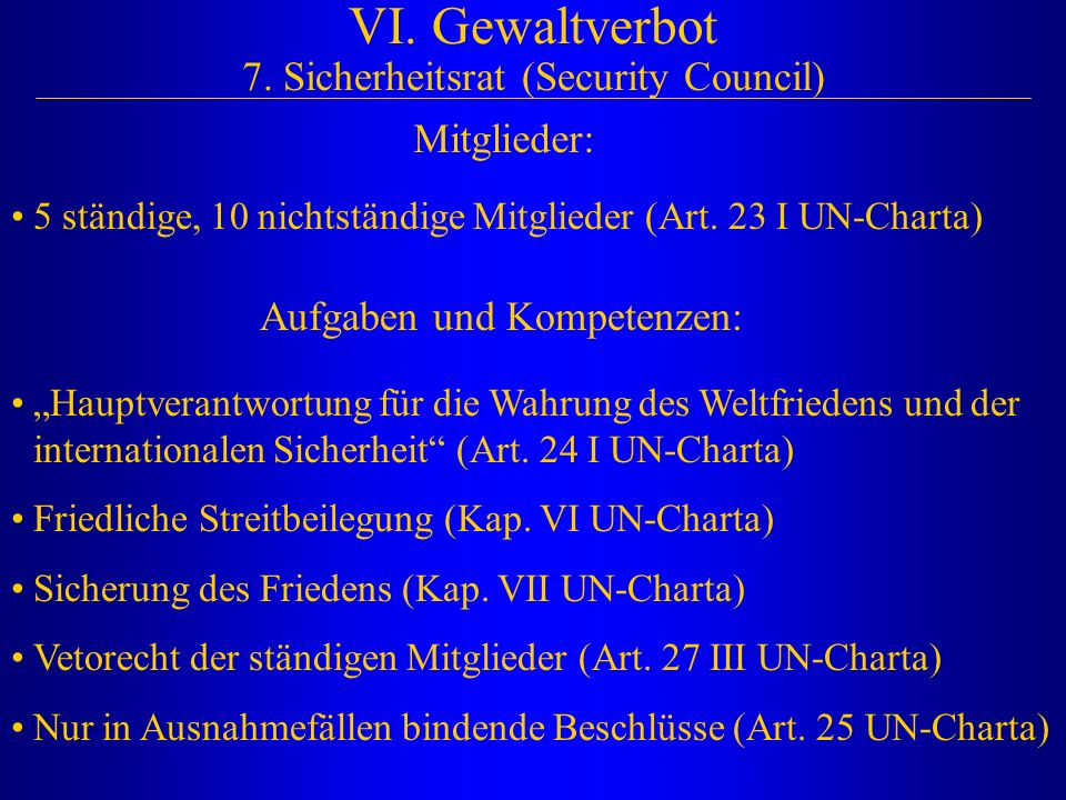 VI. Gewaltverbot 7. Sicherheitsrat (Security Council)