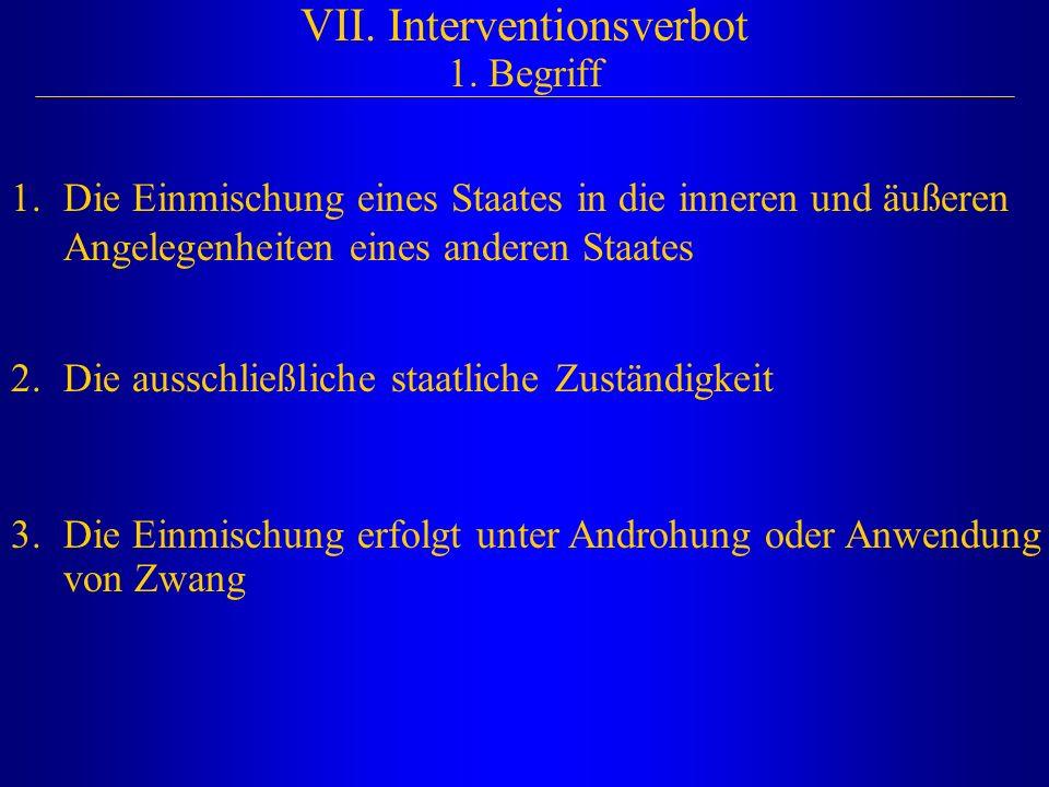 VII. Interventionsverbot 1. Begriff