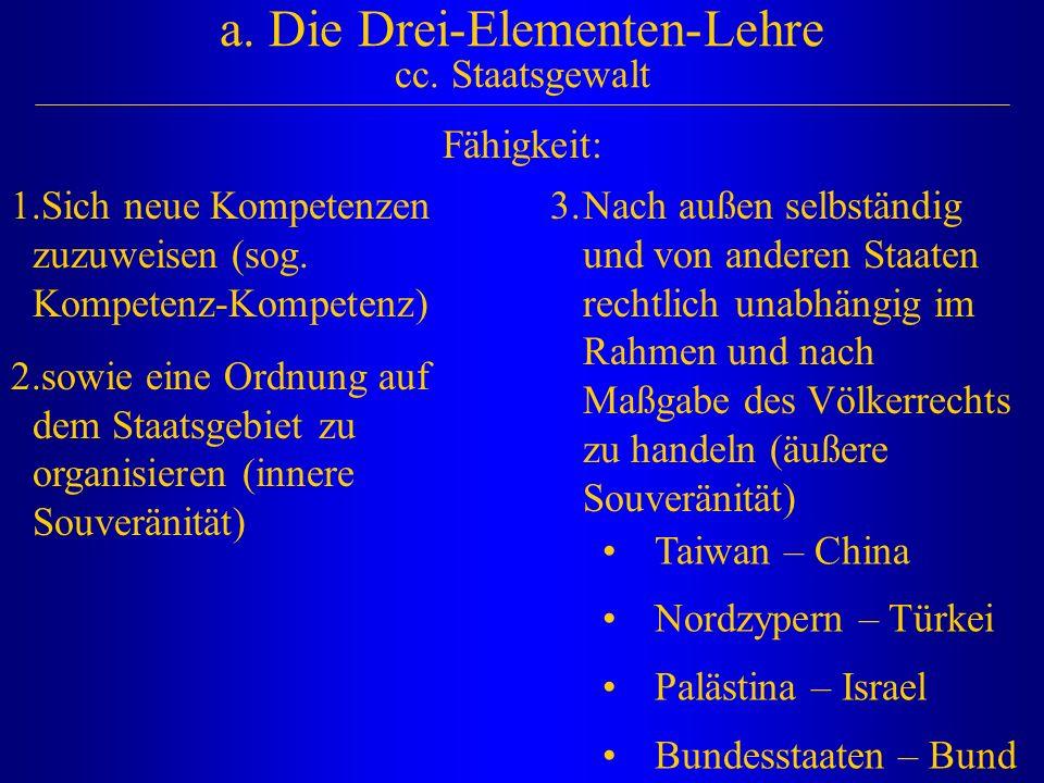 a. Die Drei-Elementen-Lehre cc. Staatsgewalt