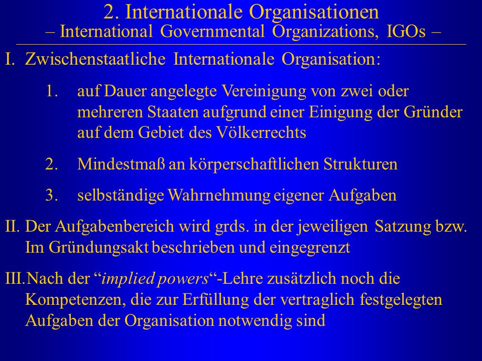 2. Internationale Organisationen – International Governmental Organizations, IGOs –