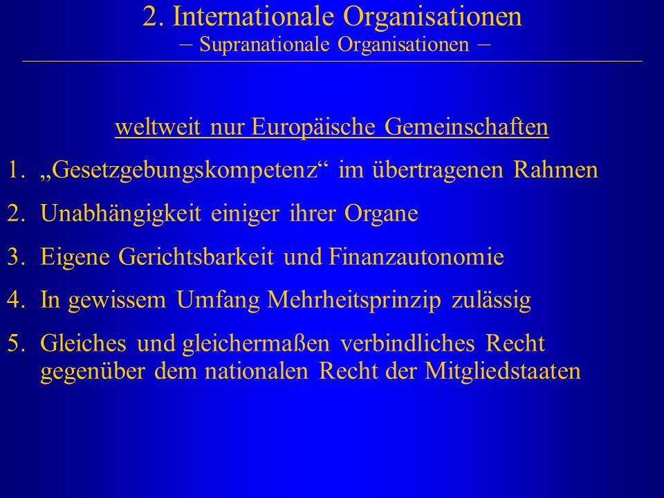 2. Internationale Organisationen – Supranationale Organisationen –