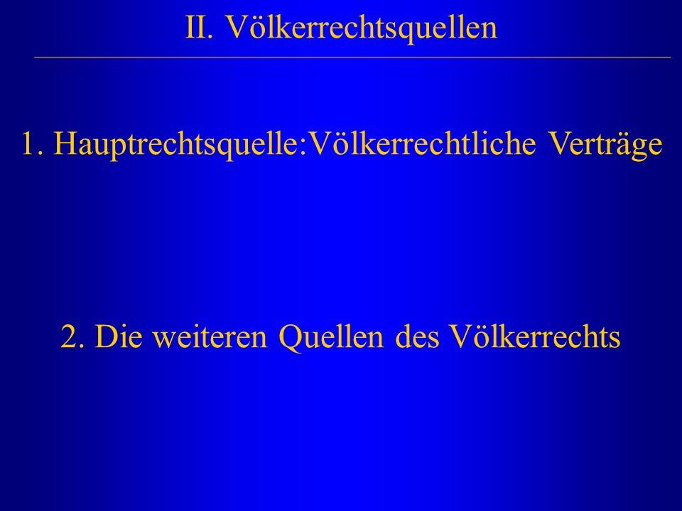 II. Völkerrechtsquellen