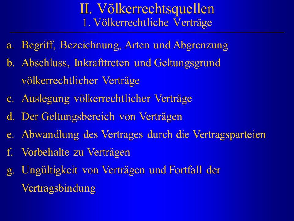 II. Völkerrechtsquellen 1. Völkerrechtliche Verträge