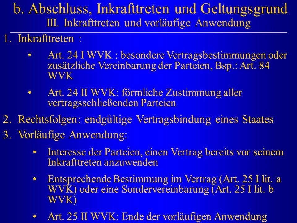 b. Abschluss, Inkrafttreten und Geltungsgrund III