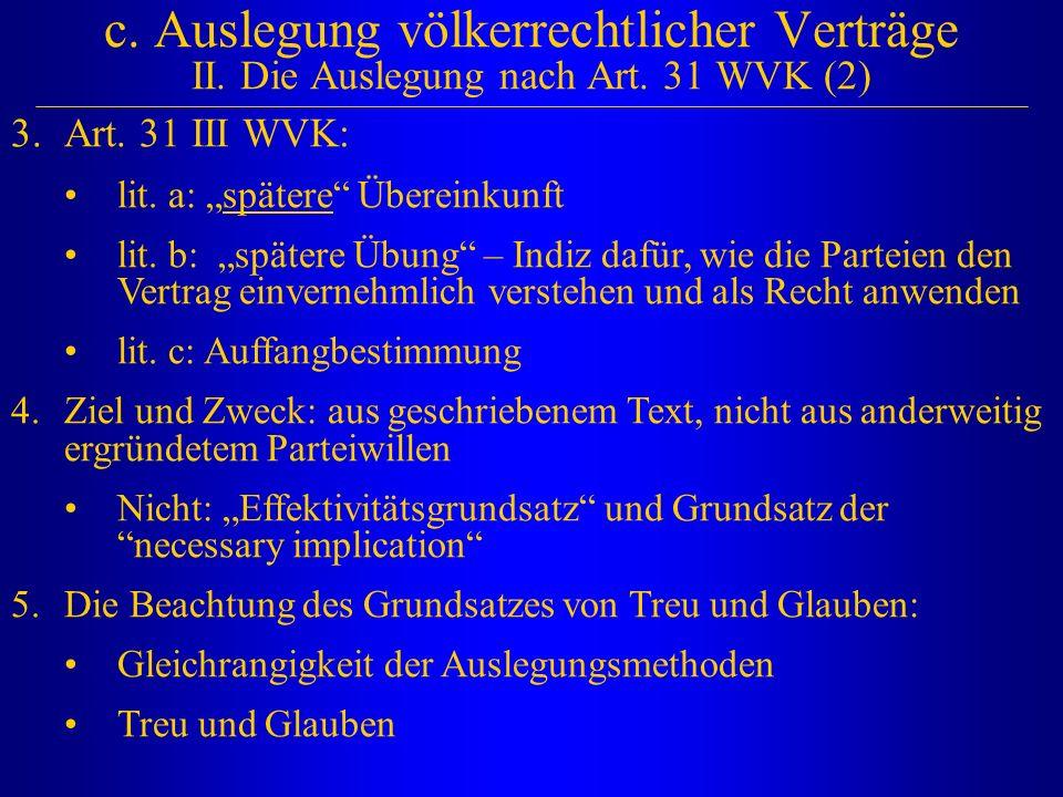 c. Auslegung völkerrechtlicher Verträge II. Die Auslegung nach Art