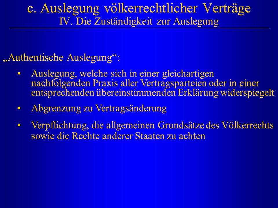 c. Auslegung völkerrechtlicher Verträge IV