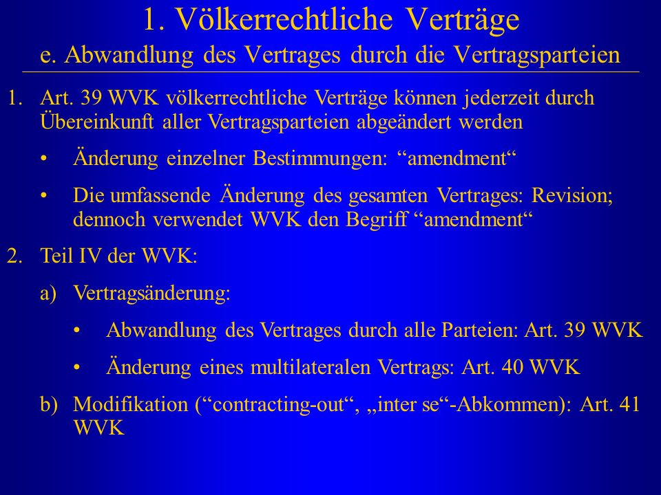 1. Völkerrechtliche Verträge e