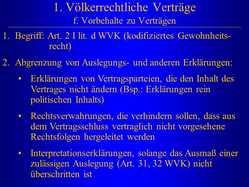 1. Völkerrechtliche Verträge f. Vorbehalte zu Verträgen