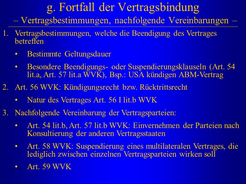 g. Fortfall der Vertragsbindung – Vertragsbestimmungen, nachfolgende Vereinbarungen –
