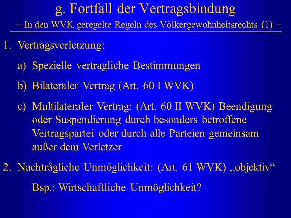 g. Fortfall der Vertragsbindung – In den WVK geregelte Regeln des Völkergewohnheitsrechts (1) –