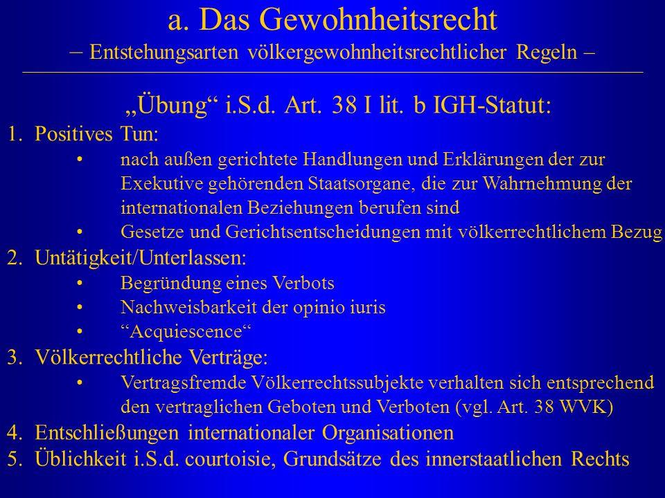 """""""Übung i.S.d. Art. 38 I lit. b IGH-Statut:"""