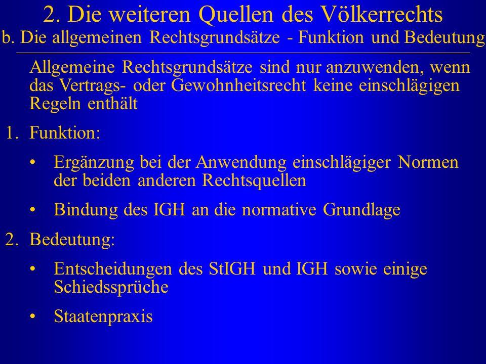 2. Die weiteren Quellen des Völkerrechts b