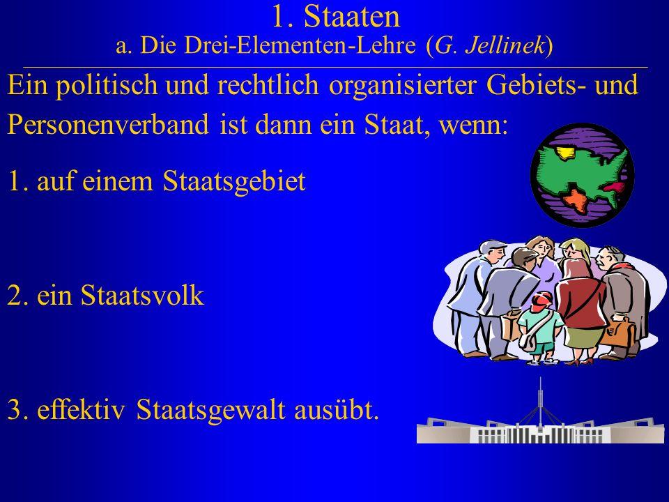 1. Staaten a. Die Drei-Elementen-Lehre (G. Jellinek)