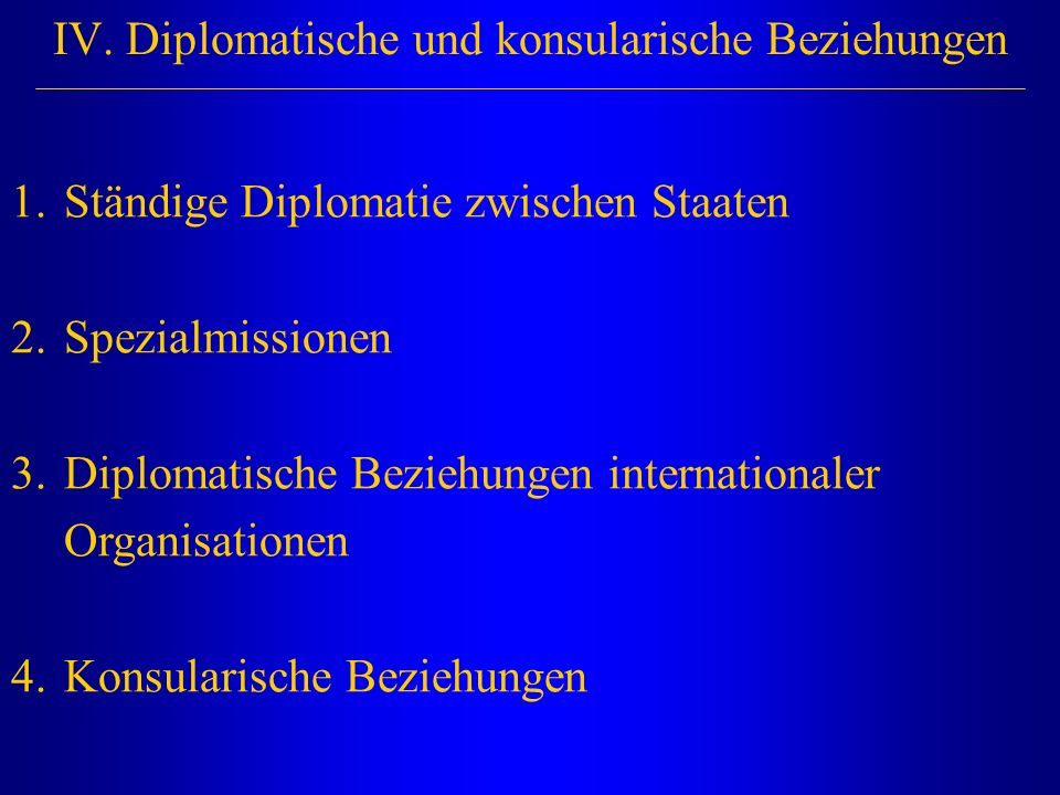 IV. Diplomatische und konsularische Beziehungen