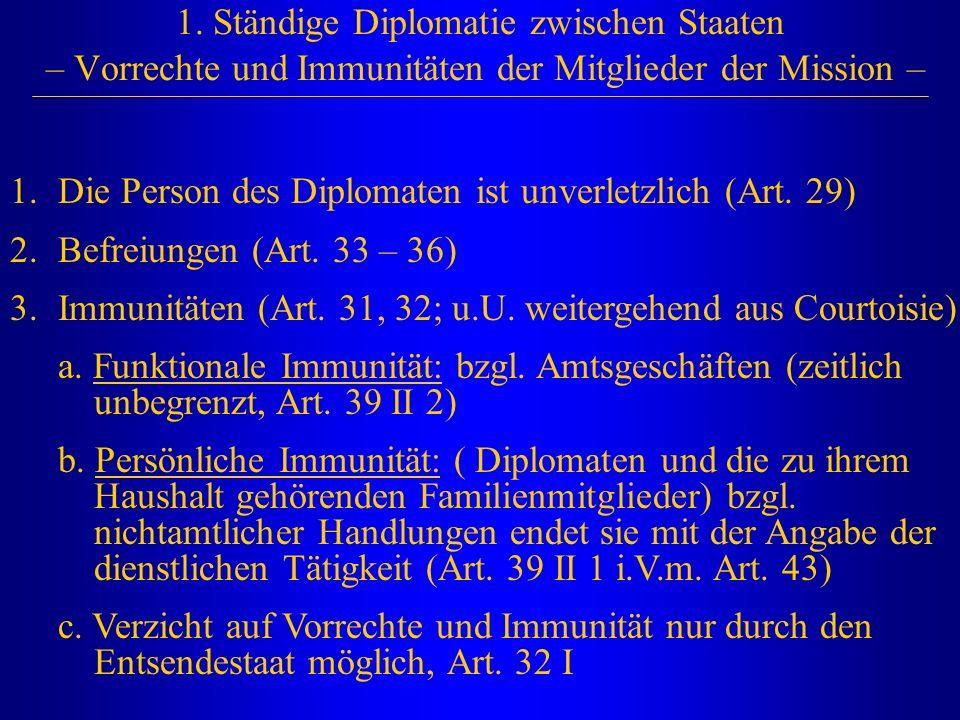 1. Ständige Diplomatie zwischen Staaten – Vorrechte und Immunitäten der Mitglieder der Mission –