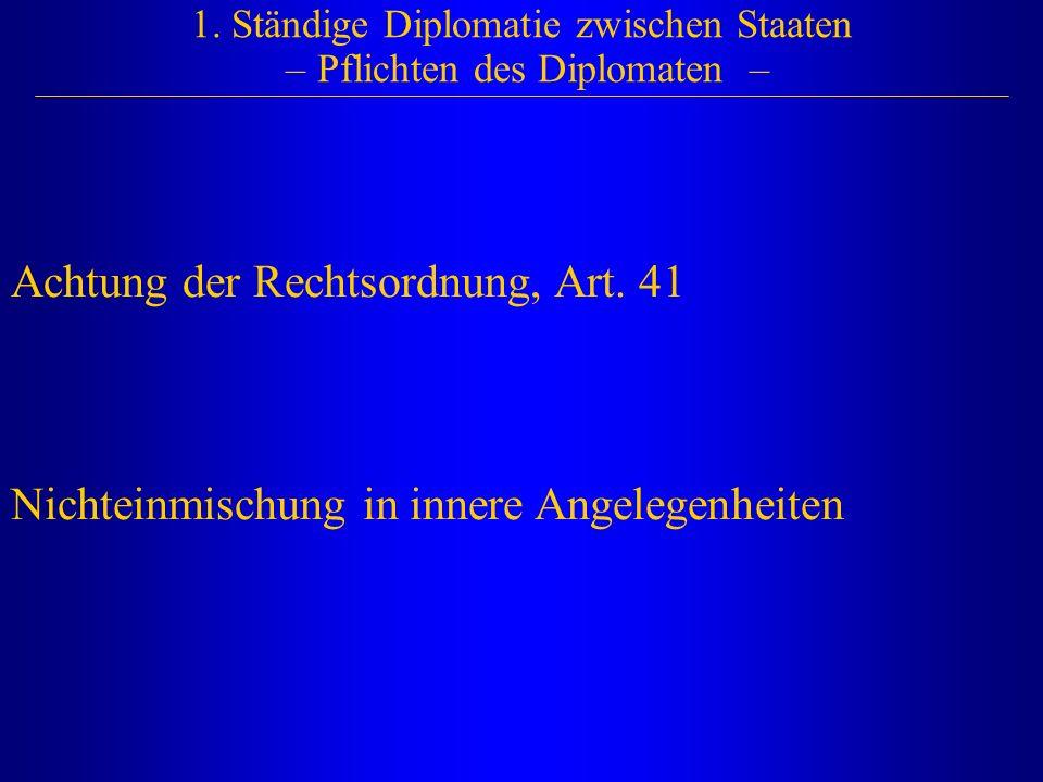 1. Ständige Diplomatie zwischen Staaten – Pflichten des Diplomaten –