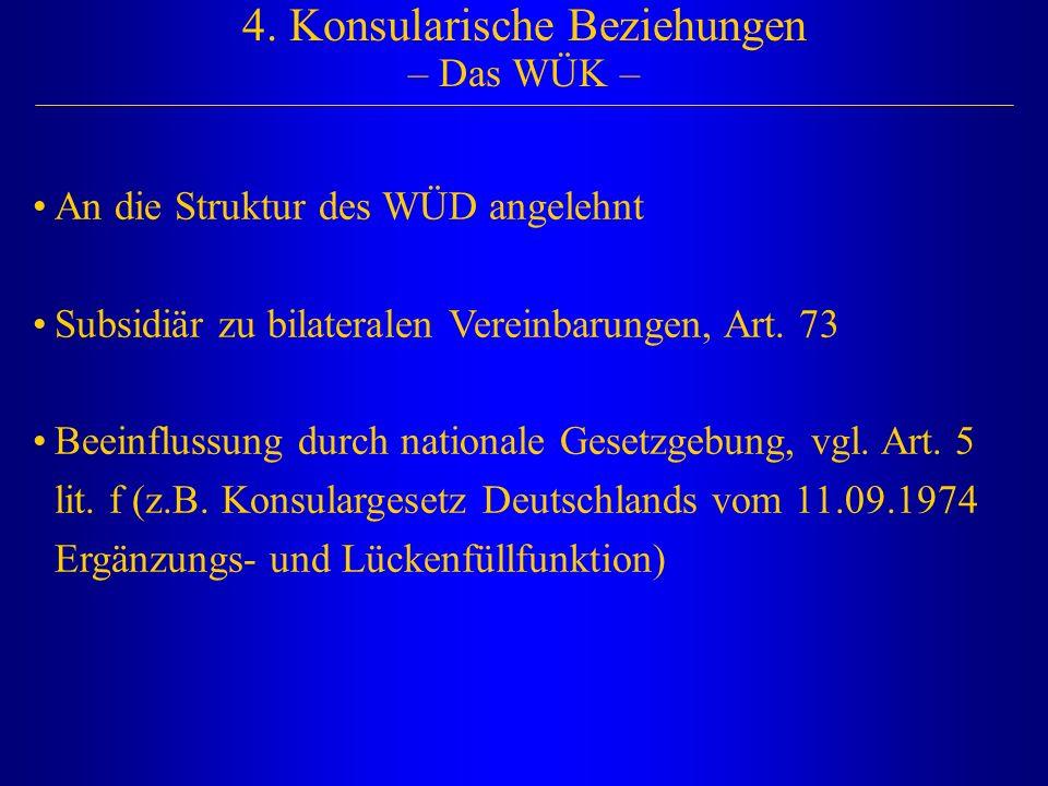 4. Konsularische Beziehungen – Das WÜK –