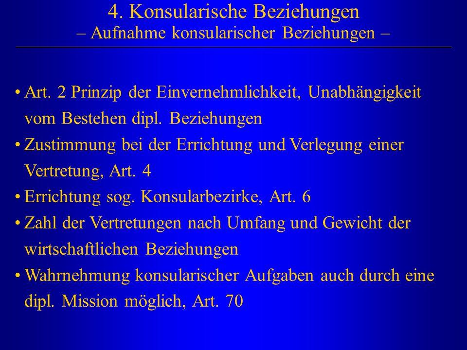 4. Konsularische Beziehungen – Aufnahme konsularischer Beziehungen –