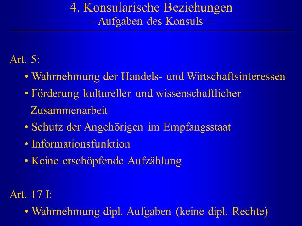 4. Konsularische Beziehungen – Aufgaben des Konsuls –