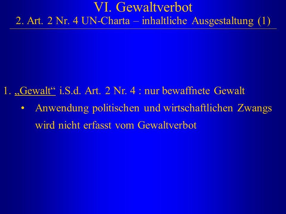 VI. Gewaltverbot 2. Art. 2 Nr. 4 UN-Charta – inhaltliche Ausgestaltung (1)