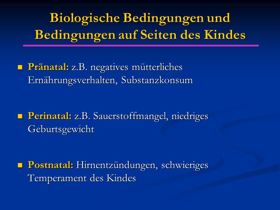 Biologische Bedingungen und Bedingungen auf Seiten des Kindes