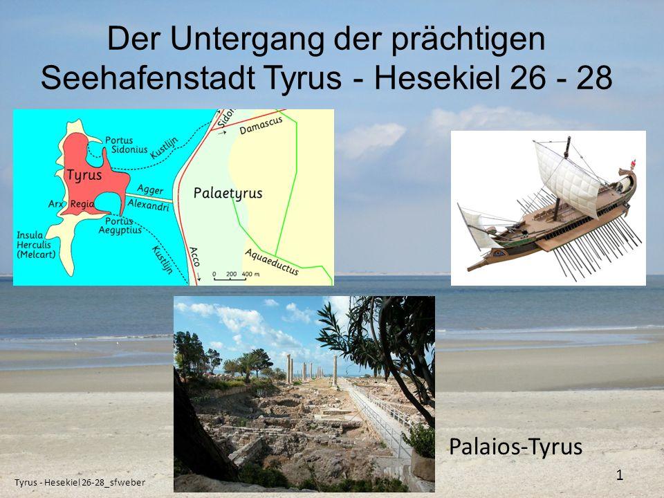 Der Untergang der prächtigen Seehafenstadt Tyrus - Hesekiel 26 - 28