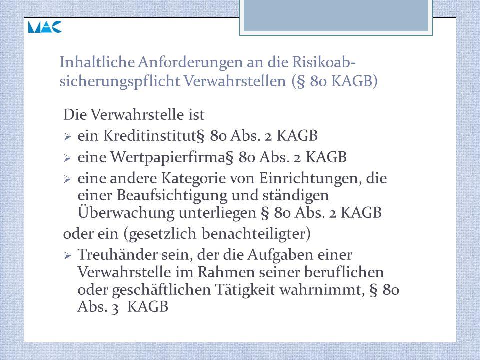 Inhaltliche Anforderungen an die Risikoab-sicherungspflicht Verwahrstellen (§ 80 KAGB)