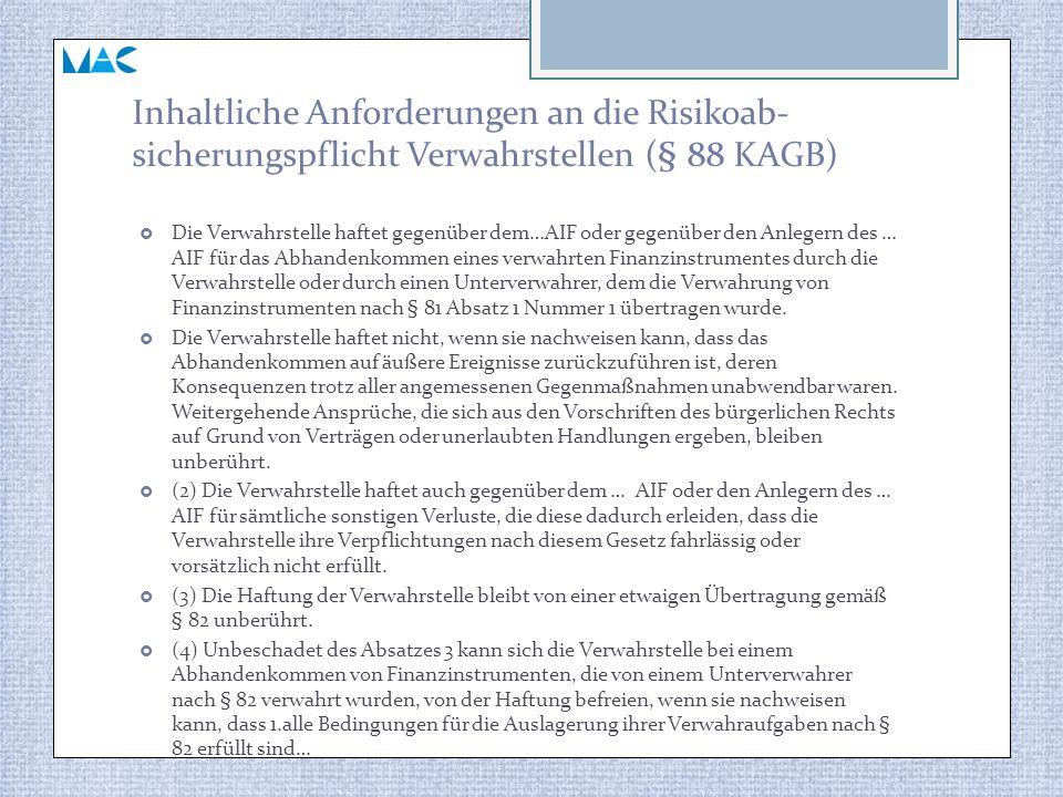 Inhaltliche Anforderungen an die Risikoab-sicherungspflicht Verwahrstellen (§ 88 KAGB)
