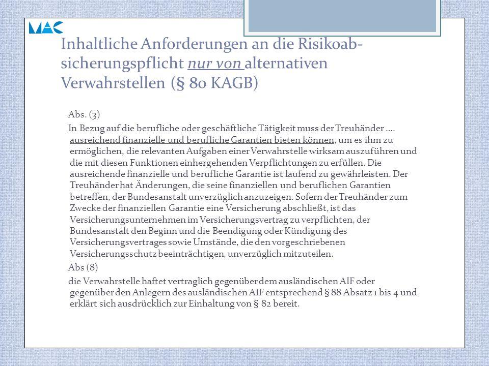 Inhaltliche Anforderungen an die Risikoab-sicherungspflicht nur von alternativen Verwahrstellen (§ 80 KAGB)