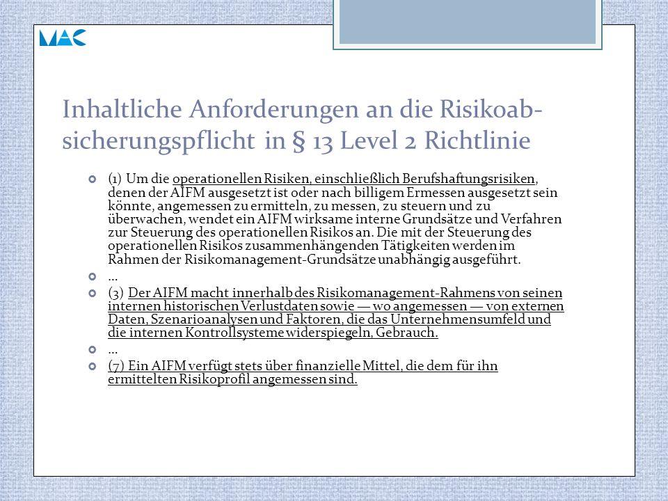 Inhaltliche Anforderungen an die Risikoab-sicherungspflicht in § 13 Level 2 Richtlinie