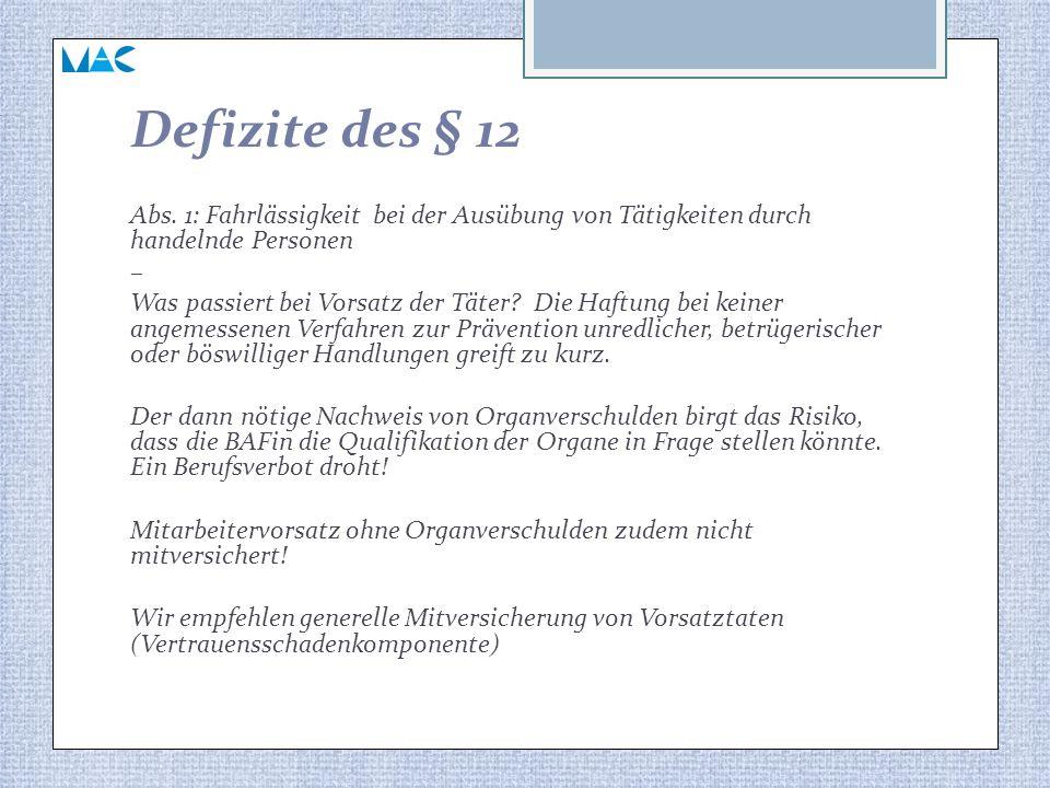 Defizite des § 12 Abs. 1: Fahrlässigkeit bei der Ausübung von Tätigkeiten durch handelnde Personen.