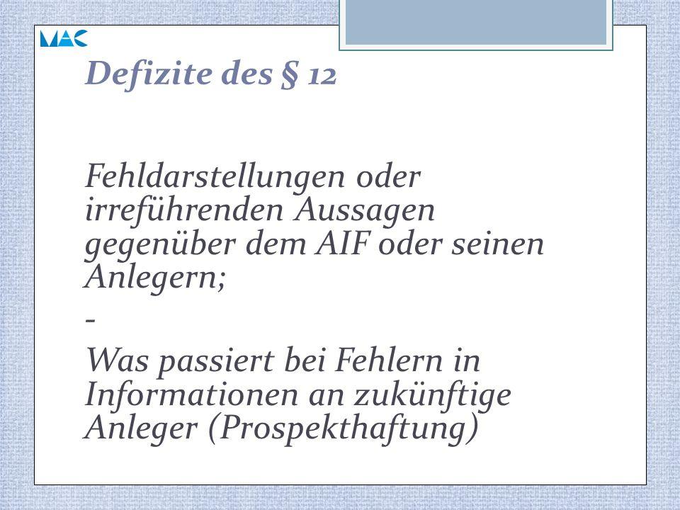 Defizite des § 12 Fehldarstellungen oder irreführenden Aussagen gegenüber dem AIF oder seinen Anlegern;