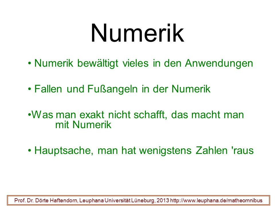 Numerik Numerik bewältigt vieles in den Anwendungen