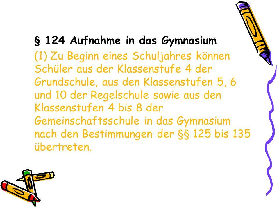 § 124 Aufnahme in das Gymnasium