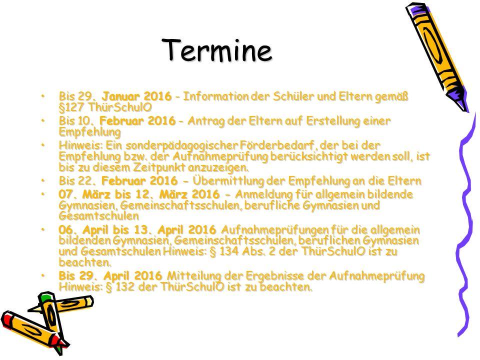 Termine Bis 29. Januar 2016 - Information der Schüler und Eltern gemäß §127 ThürSchulO.