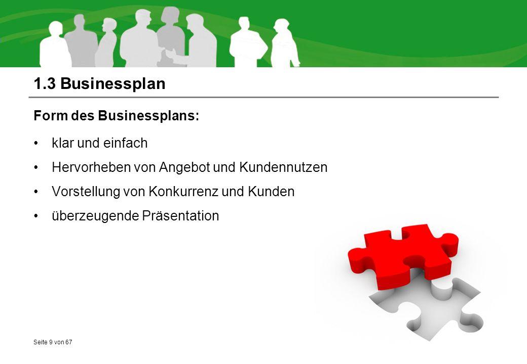 1.3 Businessplan Form des Businessplans: klar und einfach