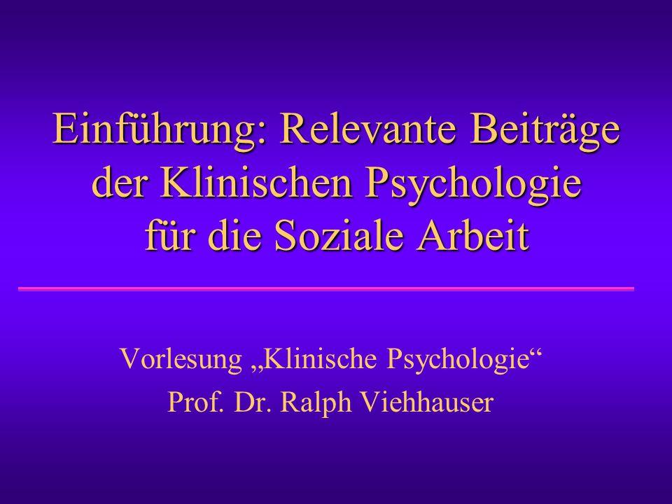 """Vorlesung """"Klinische Psychologie Prof. Dr. Ralph Viehhauser"""