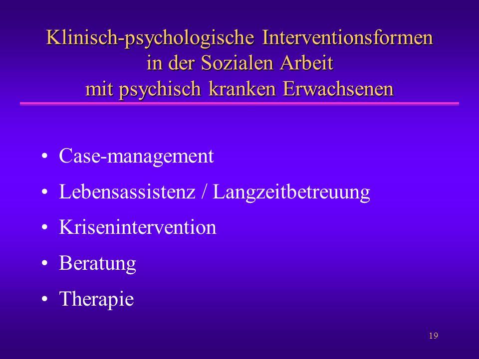 Klinisch-psychologische Interventionsformen in der Sozialen Arbeit mit psychisch kranken Erwachsenen