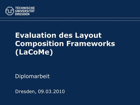 Evaluation des Layout Composition Frameworks (LaCoMe) Diplomarbeit