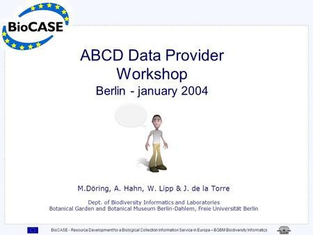 ABCD Data Provider Workshop Berlin - january 2004