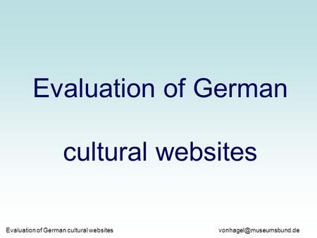 Evaluation of German cultural websites.