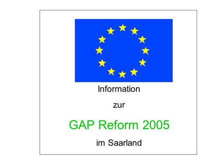 Information zur GAP Reform 2005 im Saarland.