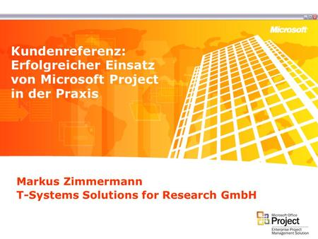 Markus Zimmermann T-Systems Solutions for Research GmbH