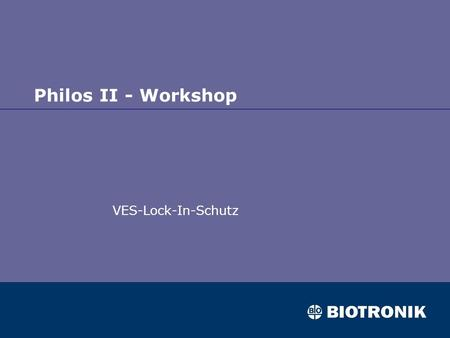 Philos II - Workshop VES-Lock-In-Schutz.